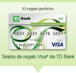 El regalo perfecto. TD Bank Visa Gift Card